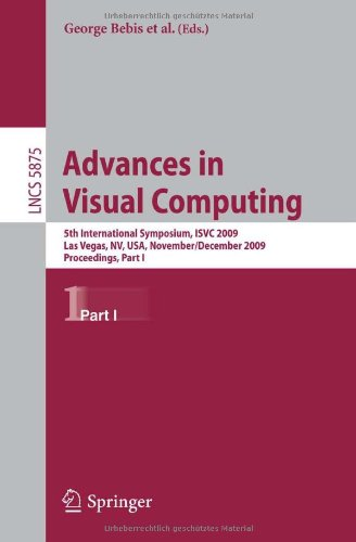 Advances in Visual Computing: 5th International Symposium, ISVC 2009, Las Vegas, NV, USA, November 30 - December 2, 2009, Proceedings, Part I (Lecture