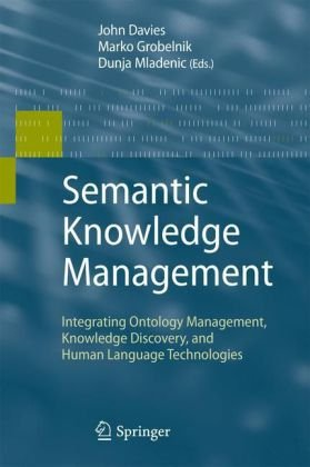 Semantic Knowledge Management: Integrating Ontology Management, Knowledge Discovery, and Human Language Technologies
