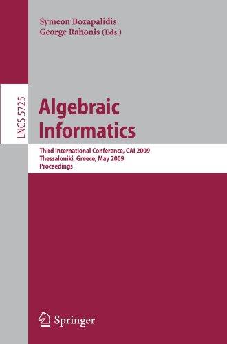 Algebraic Informatics: Third International Conference, CAI 2009, Thessaloniki, Greece, May 19-22, 2009, Proceedings