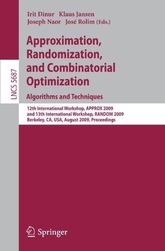 Approximation, Randomization, and Combinatorial Optimization. Algorithms and Techniques: 12th International Workshop, APPROX 2009, and 13th Internatio