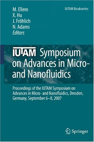 IUTAM Symposium on Advances in Micro- and Nanofluidics: Proceedings of the IUTAM Symposium on Advances in Micro- and Nanofluidics, Dresden, Germany, S