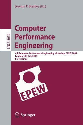 Computer Performance Engineering: 6th European Performance Engineering Workshop, EPEW 2009 London, UK, July 9-10, 2009 Proceedings