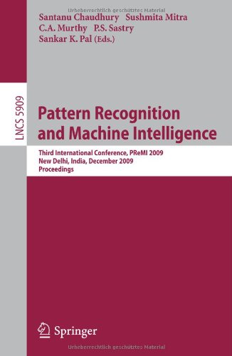 Pattern Recognition and Machine Intelligence: Third International Conference, PReMI 2009 New Delhi, India, December 16-20, 2009 Proceedings