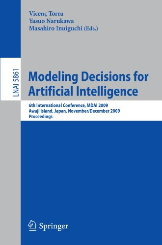 Modeling Decisions for Artificial Intelligence: 6th International Conference, MDAI 2009, Awaji Island, Japan, November 30–December 2, 2009. Proceeding