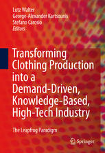 Transforming Clothing Production into a Demand-driven, Knowledge-based, High-tech Industry: The Leapfrog Paradigm