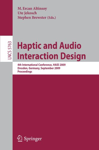 Haptic and Audio Interaction Design: 4th International Conference, HAID 2009 Dresden, Germany, September 10-11, 2009 Proceedings
