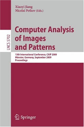 Computer Analysis of Images and Patterns: 13th International Conference, CAIP 2009, Münster, Germany, September 2-4, 2009. Proceedings