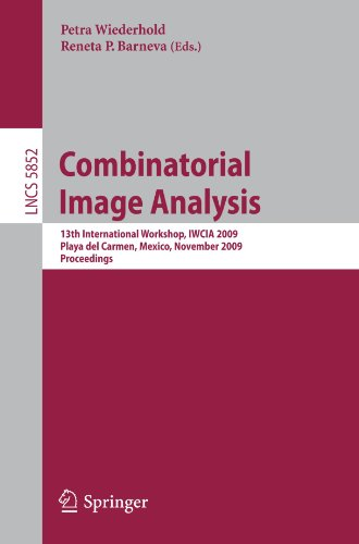 Combinatorial Image Analysis: 13th International Workshop, IWCIA 2009, Playa del Carmen, Mexico, November 24-27, 2009. Proceedings