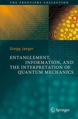 Entanglement, Information, and the Interpretation of Quantum Mechanics
