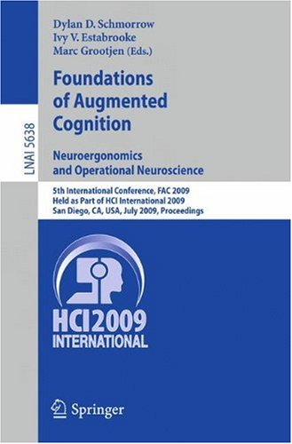 Foundations of Augmented Cognition. Neuroergonomics and Operational Neuroscience: 5th International Conference, FAC 2009 Held as Part of HCI Internati