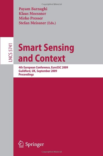 Smart Sensing and Context: 4th European Conference, EuroSSC 2009, Guildford, UK, September 16-18, 2009. Proceedings