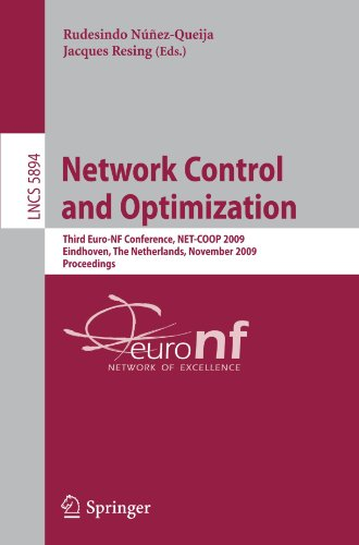 Network Control and Optimization: Third Euro-NF Conference, NET-COOP 2009 Eindhoven, The Netherlands, November 23-25, 2009 Proceedings