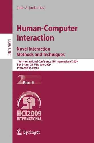 Human-Computer Interaction. Novel Interaction Methods and Techniques: 13th International Conference, HCI International 2009, San Diego, CA, USA, July