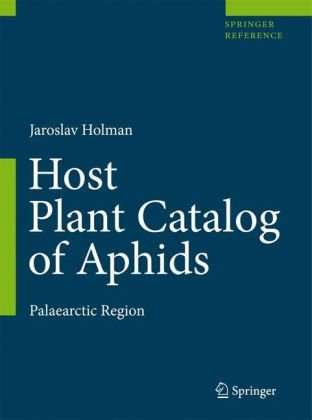 Host Plant Catalog of Aphids: Palaearctic Region (Springer Reference)