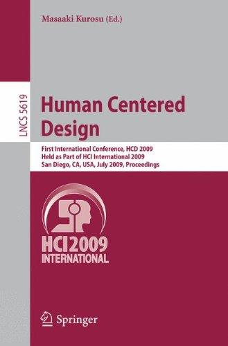 Human Centered Design: First International Conference, HCD 2009, Held as Part of HCI International 2009, San Diego, CA, USA, July 19-24, 2009 Proceedi