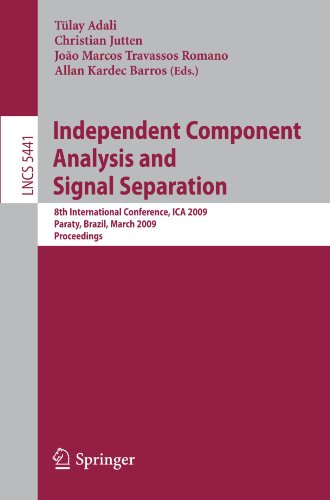 Independent Component Analysis and Signal Separation: 8th International Conference, ICA 2009, Paraty, Brazil, March 15-18, 2009, Proceedings