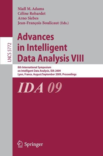 Advances in Intelligent Data Analysis VIII: 8th International Symposium on Intelligent Data Analysis, IDA 2009, Lyon, France, August 31 - September 2,