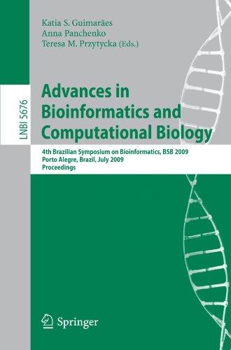 Advances in Bioinformatics and Computational Biology: 4th Brazilian Symposium on Bioinformatics, BSB 2009, Porto Alegre, Brazil, July 29-31, 2009. Pro