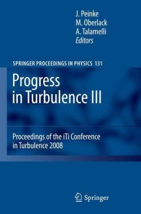 Progress in Turbulence III: Proceedings of the iTi Conference in Turbulence 2008