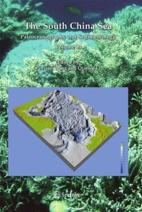 The South China Sea: Paleoceanography and Sedimentology (Developments in Paleoenvironmental Research)