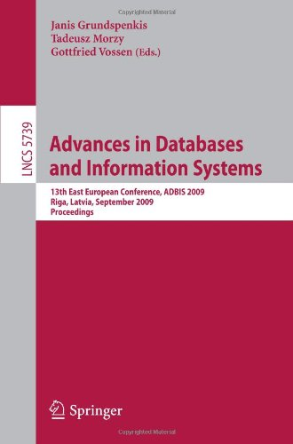 Advances in Databases and Information Systems: 13th East European Conference, ADBIS 2009, Riga, Latvia, September 7-10, 2009. Proceedings