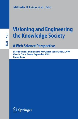 Visioning and Engineering the Knowledge Society - A Web Science Perspective: Second World Summit on the Knowledge Society, WSKS 2009, Chania, Crete, .