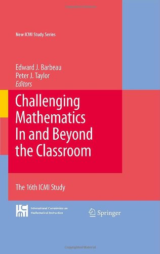 Challenging Mathematics In and Beyond the Classroom: The 16th ICMI Study