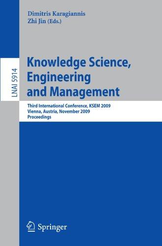 Knowledge Science, Engineering and Management: Third International Conference, KSEM 2009, Vienna, Austria, November 25-27, 2009. Proceedings