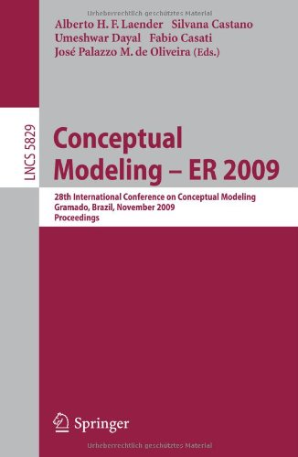 Conceptual Modeling - ER 2009: 28th International Conference on Conceptual Modeling, Gramado, Brazil, November 9-12, 2009. Proceedings