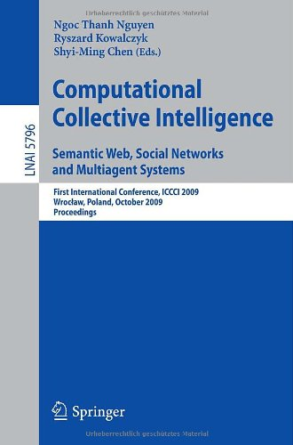 Computational Collective Intelligence. Semantic Web, Social Networks and Multiagent Systems: First International Conference, ICCCI 2009, Wrocław, Pola