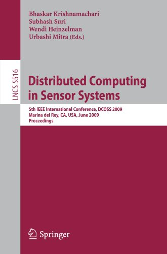 Distributed Computing in Sensor Systems: 5th IEEE International Conference, DCOSS 2009, Marina del Rey, CA, USA, June 8-10, 2009. Proceedings