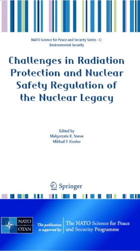 Challenges in Radiation Protection and Nuclear Safety Regulation of the Nuclear Legacy (NATO Science for Peace and Security Series C: Environmental Se