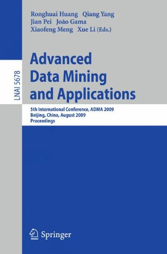 Advanced Data Mining and Applications: 5th International Conference, ADMA 2009, Beijing, China, August 17-19, 2009. Proceedings