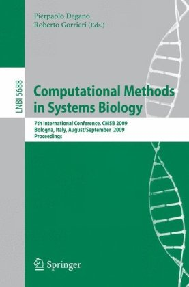 Computational Methods in Systems Biology: 7th International Conference, CMSB 2009, Bologna, Italy, August 31-September 1, 2009. Proceedings