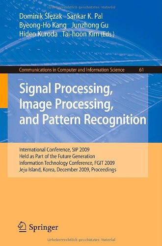 Signal Processing, Image Processing and Pattern Recognition: International Conference, SIP 2009, Held as Part of the Future Generation Information Tec