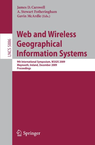 Web and Wireless Geographical Information Systems: 9th International Symposium, W2GIS 2009, Maynooth, Ireland, December 7-8, 2009. Proceedings