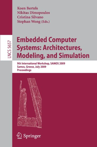 Embedded Computer Systems: Architectures, Modeling, and Simulation: 9th International Workshop, SAMOS 2009, Samos, Greece, July 20-23, 2009. Proceedin