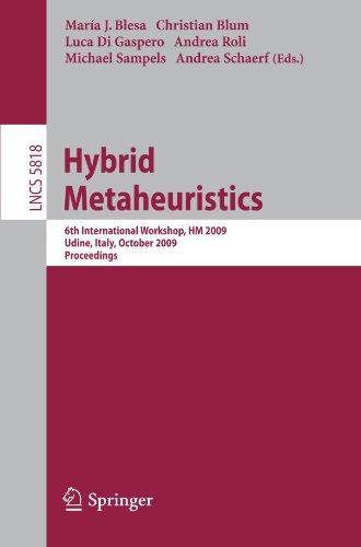 Hybrid Metaheuristics: 6th International Workshop, HM 2009, Udine, Italy, October 16-17, 2009. Proceedings