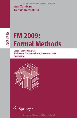 FM 2009: Formal Methods: Second World Congress, Eindhoven, The Netherlands, November 2-6, 2009. Proceedings