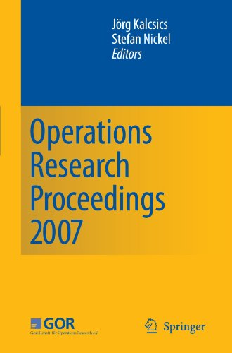Operations Research Proceedings 2007: Selected Papers of the Annual International Conference of the German Operations Research Society (GOR) Saarbrück
