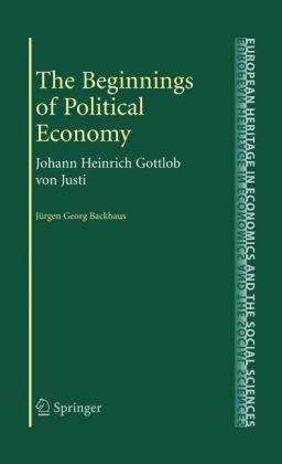 The Beginnings of Political Economy: Johann Heinrich Gottlob von Justi