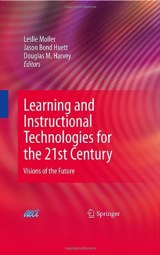 Learning and Instructional Technologies for the 21st Century: Visions of the Future