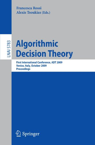 Algorithmic Decision Theory: First International Conference, ADT 2009, Venice, Italy, October 20-23, 2009. Proceedings