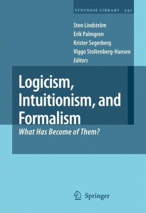 Logicism, Intuitionism, and Formalism: What Has Become of Them?