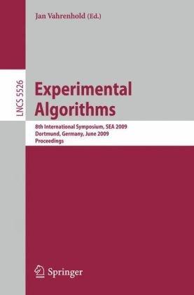 Experimental Algorithms: 8th International Symposium, SEA 2009, Dortmund, Germany, June 4-6, 2009. Proceedings