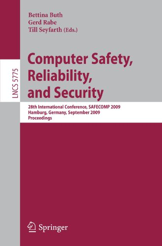 Computer Safety, Reliability, and Security: 28th International Conference, SAFECOMP 2009, Hamburg, Germany, September 15-18, 2009. Proceedings