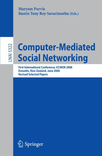 Computer-Mediated Social Networking: First International Conference, ICCMSN 2008, Dunedin, New Zealand, June 11-13, 2008, Revised Selected Papers