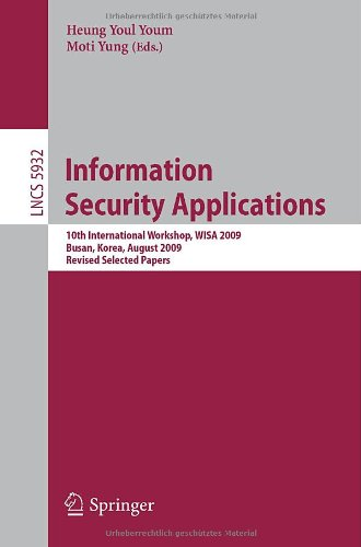 Information Security Applications: 10th International Workshop, WISA 2009, Busan, Korea, August 25-27, 2009, Revised Selected Papers