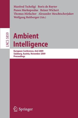 Ambient Intelligence: European Conference, AmI 2009, Salzburg, Austria, November 18-21, 2009. Proceedings