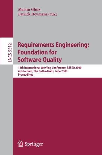 Requirements Engineering: Foundation for Software Quality: 15th International Working Conference, REFSQ 2009 Amsterdam, The Netherlands, June 8-9, 200